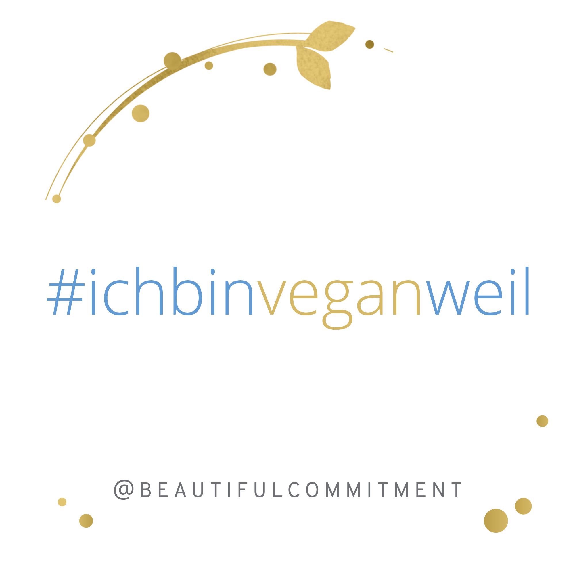 BeautifulCommitment ichbinveganweil Instagram Post