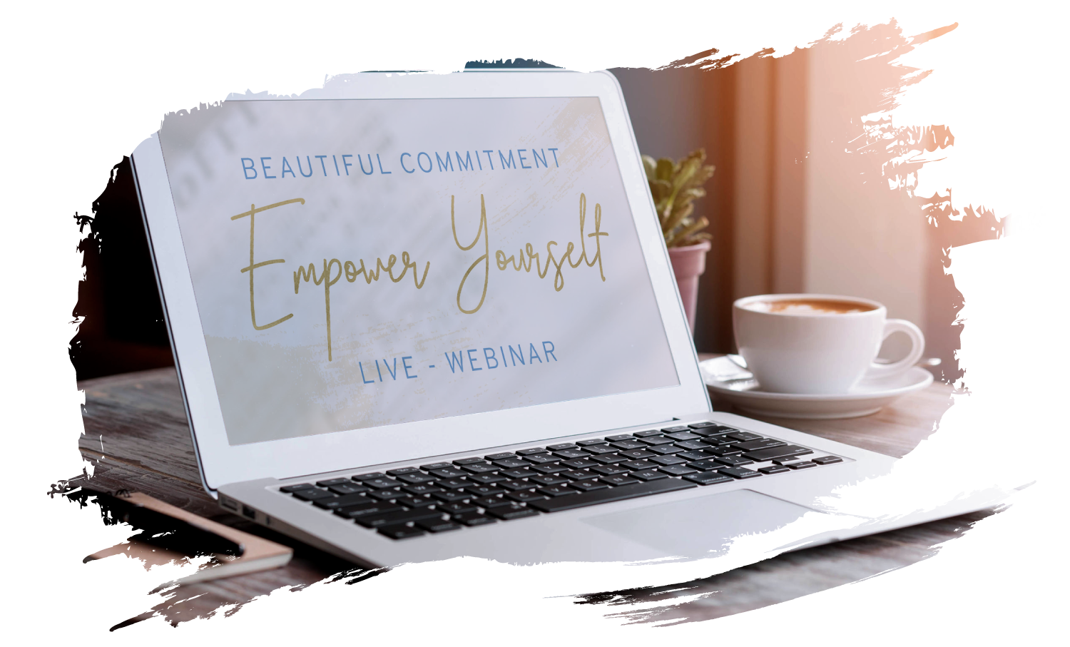 Beautiful Commitment Empower Yourself Live Webinar